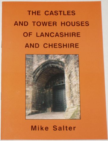 The Castles and Tower Houses of Lancashire and Cheshire, by Mike Salter